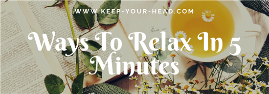 Ways to relax in 5 minutes